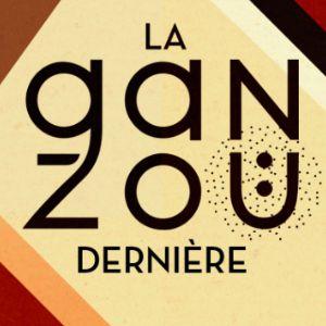 LA GANZOÜ - THE LAST - @ Petit Bain - PARIS
