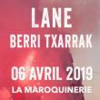Concert LANE + BERRI TXARRAK à PARIS @ La Maroquinerie - Billets & Places