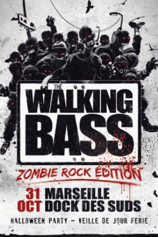 Festival WALKING BASS - Zombie Rock Edition à MARSEILLE @ Dock des Suds - Billets & Places