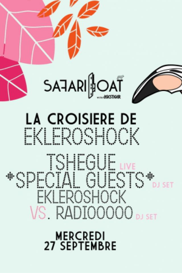 Closing - La Croisière Safari d'Ekleroshock @ Safari Boat with Asics Tiger - PARIS