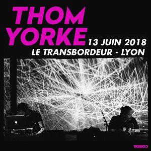 Billets THOM YORKE - TRANSBORDEUR