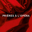 Concert PRIERES A L'OPERA - NANTES @ THEATRE GRASLIN GRAND CONCERT - Billets & Places