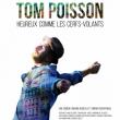 Concert TOM POISSON - HEUREUX COMME LES CERFS-VOLANTS à Paris @ Café de la Danse - Billets & Places