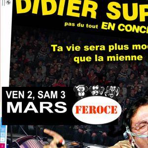 DIDIER SUPER TA VIE SERA PLUS MOCHE QUE LA MIENNE @ BAIE DES SINGES - Cournon d'Auvergne