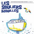 Théâtre LES SOUILIERS MOUILLES à SEYSSINS @ ESPACE VICTOR SCHLOECHER - Billets & Places