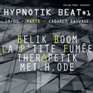 HYPTONIK BEAT #1 @ Cabaret Sauvage - Paris