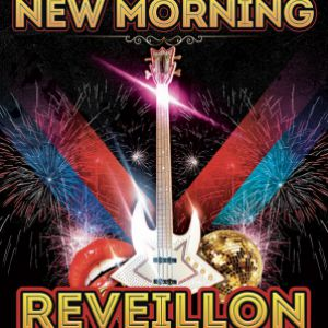 LE GRAND RÉVEILLON DU NEW MORNING : CONCERT & DJ'S @ New Morning - Paris