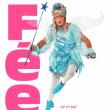 Spectacle FEE - Fred Toush - CIE le Nom du Titre à SAINT GEORGES DE DIDONNE @ Salle Bleue,  Relais de la cote de Beaute - Billets & Places