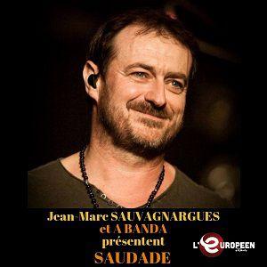 Jean-Marc Sauvagnargues & A Banda Présentent Saudade
