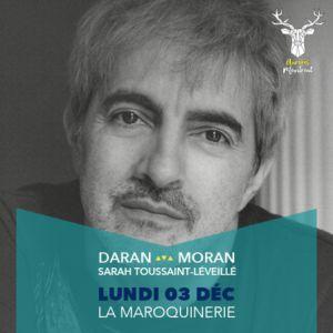 Aurores Montréal #6 : Daran + Sarah Toussaint-Léveillé + Moran  @ La Maroquinerie - PARIS