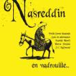 Théâtre NASREDDINE EN VADROUILLE
