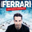 Spectacle Jérémy Ferrari : Anesthésie Générale