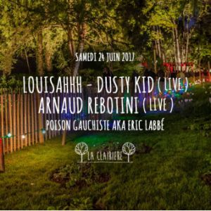 Soirée LOUISAHHH, DUSTY KID (live) & ARNAUD REBOTINI (live) X Clairière