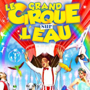 Le Grand Cirque sur l'Eau à NARBONNE @ Aire de Creyssel - Narbonne