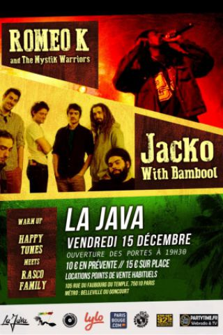 Concert ROMEO K and The Mystik Warriors - JACKO with Bamboul à Paris @ La Java - Billets & Places