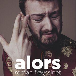 "Roman Frayssinet "" Alors """