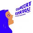 *  CONCERT  * Concert lyrique à MONTPELLIER @ Opera Berlioz - Le Corum - OONM - Billets & Places