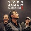 Concert YVES JAMAIT PARENTHESE 2