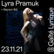 Concert LYRA PRAMUK (LIVE) + BAJRAM BILI (LIVE)