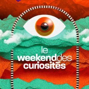 LE WEEKEND DES CURIOSITES - JOUR 2 @ LE BIKINI - RAMONVILLE
