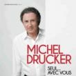 Théâtre SEUL AVEC VOUS - MICHEL DRUCKER à REIMS @ La Scène Reims Congrès - Billets & Places