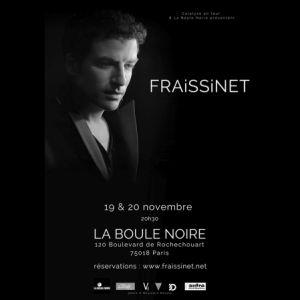 FRAISSINET @ La Boule Noire - PARIS