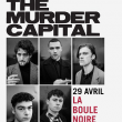 Concert THE MURDER CAPITAL à PARIS @ La Boule Noire - Billets & Places