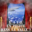 Théâtre Y'A-T-IL UN PILOTE DANS LA SALLE?