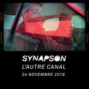 SYNAPSON @ L'AUTRE CANAL - Nancy