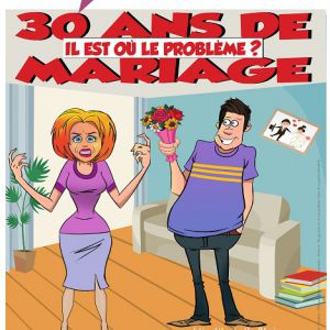 « 30 ans de mariage...! Il est où le problème ? »  @ Laurette Théâtre - Avignon