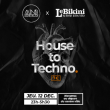 Concert HOUSE TO TECHNO