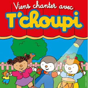 Spectacle VIENS CHANTER AVEC T'CHOUPI !