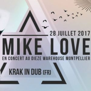 MIKE LOVE @ DIEZE WAREHOUSE @ DIEZE WAREHOUSE - MONTPELLIER