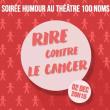 """Spectacle DRÔLE DE SOIRÉE - """"Rire contre le cancer"""" Antoine Sentenac"""
