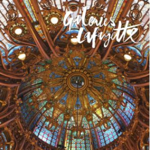 Galeries Lafayette Paris Haussmann : Histoire d'un Grand Magasin @ CULTIVAL - PARIS