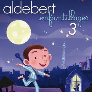 ALDEBERT - ENFANTILLAGE 3 @ Théâtre Silvain - MARSEILLE