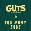 Concert GUTS + TOO MANY ZOOZ à RAMONVILLE @ LE BIKINI - Billets & Places