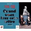Théâtre QUAND VOUS LIREZ CETTE LETTRE à CHÂTELAILLON PLAGE @ Salle de Spectacles de Beauséjour - Billets & Places