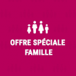 Visite OFFRE SPECIALE FAMILLE