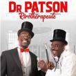 Spectacle PATSON DANS DR PATSON RIROTHERAPEUTE