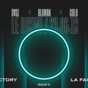La Factory #17 : DVS1, Blawan, Cold @ LE BIKINI - RAMONVILLE