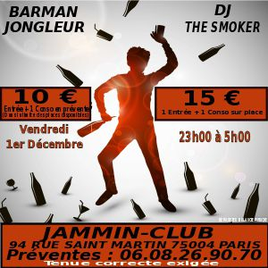 Soirée Clubbing avec Barman Jongleur et Dj The Smoke @ Jammin-Club - PARIS