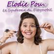 Spectacle Elodie Poux - Le Syndrome du Playmobil à LILLE @ Théâtre Sébastopol - Billets & Places