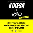 Concert KIKESA + VSO à SIX-FOURS-LES-PLAGES @ Espace Culturel André Malraux - Billets & Places