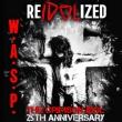 W.A.S.P - The Crimson Idol 25th Anniversary World Tour - REIDOLIZ
