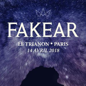 Fakear @ Le Trianon - Paris