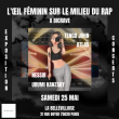 Concert L'ŒIL FÉMININ SUR LE MILIEU DU RAP x BICRAVE à Paris @ La Bellevilloise - Billets & Places
