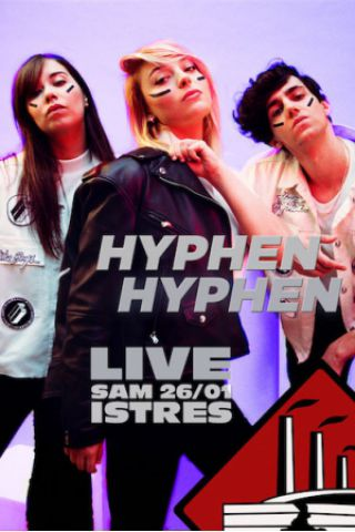 Concert HYPHEN HYPHEN à Istres @ L'Usine - Billets & Places