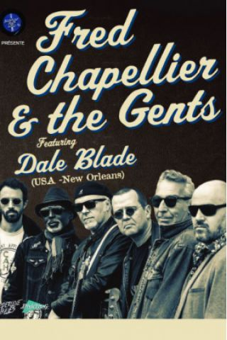 Concert FRED CHAPELLIER & THE GENTS (FR) feat DALE BLADE (USA) à Paris @ New Morning - Billets & Places