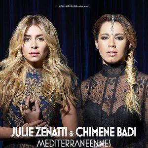 JULIE ZENATTI et CHIMENE BADI  MEDITERRANEENNES @ LE BATACLAN - PARIS